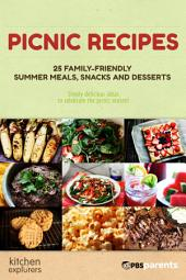 Picnic Recipes: 25 Family-Friendly Summer Meals, Snacks and Desserts