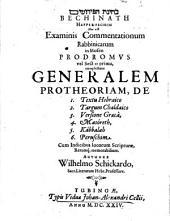 Bechinath Happeruschim, hoc est, Examinis commentationum Rabbinicarum in Mosen prodromus vel sectio prima, complectens generalem protheriam, de 1. Textu Hebraico, 2. Targum Chaldaico, 3. Versione Graeca, 4. Masóreth, 5. Kábbalah, 6. Peruschim, cum indicibus locorum scripturae, rerumq; memorabilium