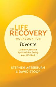 The Life Recovery Workbook for Divorce Book