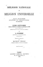 Religion nationale et religion universelle: islam, israélitisme, judaïsme et christianisme, buddhisme; cinq lectures faites à Oxford et à Londres au printemps de 1882 sous le patronage des administrateurs de la fondation Hibbert