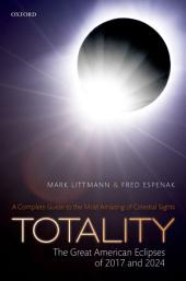 Totality — The Great American Eclipses of 2017 and 2024