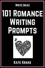 101 Romance Writing Prompts