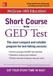 McGraw-Hill Education Short Course for the GED Test: Edition 2