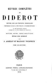 Œuvres complètes de Diderot: comprenant ce qui a été publié à diverses époques et tous les manuscrits inédits conservés à la Bibliothèque de l'Ermitage : revues sur les éditions originales, Volume18