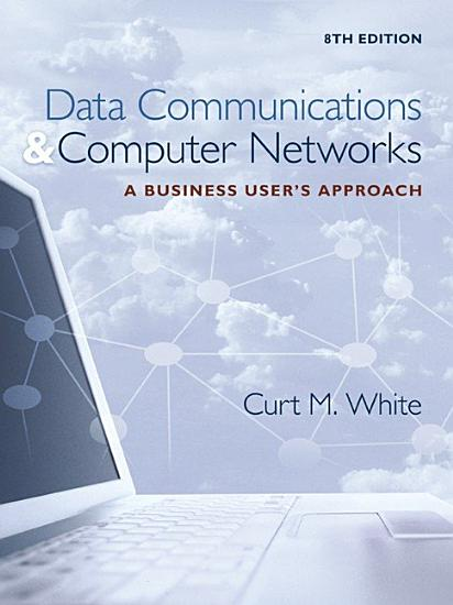 Data Communications and Computer Networks  A Business User s Approach PDF