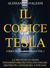 IL CODICE TESLA: Secolarium Saga Vol.1
