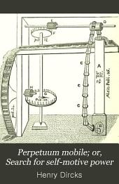Perpetuum mobile; or, Search for self-motive power