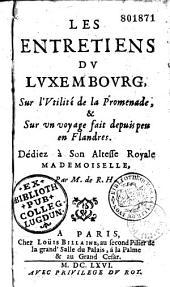 Entretiens (Les) du Luxembourg sur l'utilité de la promenade et sur les voyages faits en Flandres