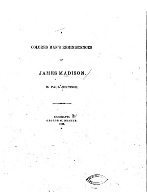 A Colored Man s Reminiscences of James Madison