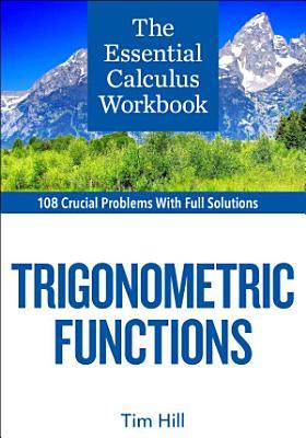 The Essential Calculus Workbook  Trigonometric Functions