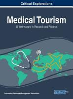 Medical Tourism  Breakthroughs in Research and Practice PDF