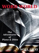Word World: The Adventures of Piano and Ditto - a story for lonely children