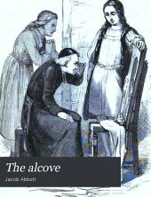 The Alcove: Containing Some Further Account of Timboo, Mark and Fanny