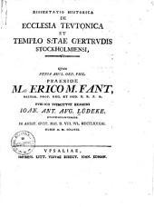 Dissertatio historica de ecclesia Teutonica & templo S. Gertrudis Stockholmiensi