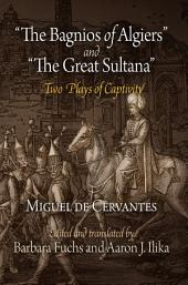"""The Bagnios of Algiers"" and ""The Great Sultana"": Two Plays of Captivity"