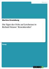 Die Figur des Ochs auf Lerchenau in Richard Strauss' 'Rosenkavalier'