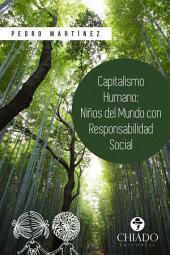 Capitalismo Humano, niños del Mundo con responsabilidad social