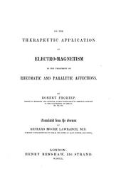 On the Therapeutic Application of Electro-Magnetism in the treatment of Rheumatic and Paralytic Affections ... Translated from the German by R. M. Lawrance