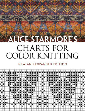 Alice Starmore s Charts for Color Knitting
