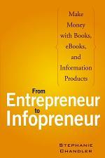 From Entrepreneur to Infopreneur