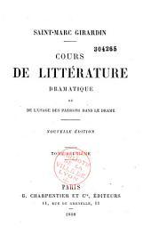 Cours de littérature dramatique, ou de l'Usage des passions dans le drame: Volume2