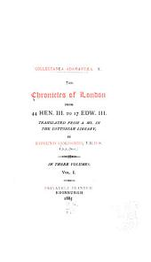 The Chronicles of London from 44 Hen. III. to 17 Edw. III.
