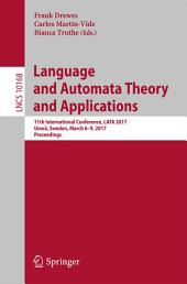 Language and Automata Theory and Applications: 11th International Conference, LATA 2017, Umeå, Sweden, March 6-9, 2017, Proceedings