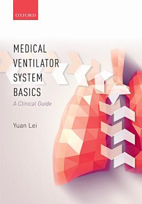 Medical Ventilator System Basics  a Clinical Guide PDF