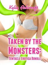 Taken by the Monsters: Tentacle Erotica Bundle