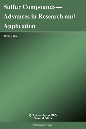 Sulfur Compounds   Advances in Research and Application  2013 Edition PDF