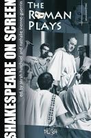 Shakespeare on Screen   The Roman Plays PDF