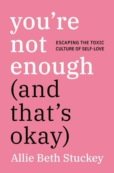 Download You re Not Enough  And That s Okay  Book