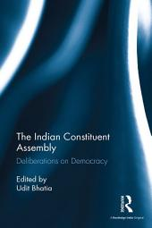 The Indian Constituent Assembly: Deliberations on Democracy