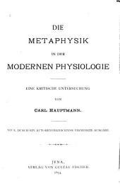 Die Metaphysik in der modernen Physiologie: eine kritische Untersuchung