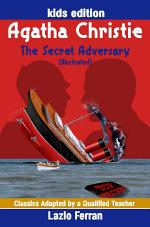 The Secret Adversary (Illustrated) - Adapted for kids aged 9-11 Grades 4-7, Key Stages 2 and 3 UK-English Edition by Lazlo Ferran