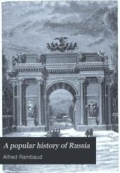 A Popular History of Russia: From the Earliest Times to 1880, Volume 2