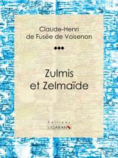 Zulmis et Zelmaïde: Conte érotique