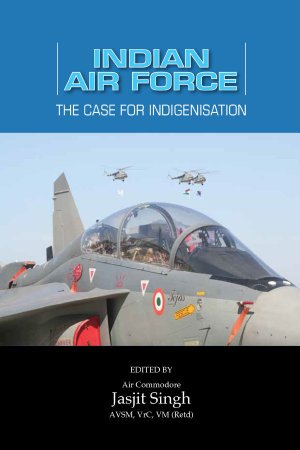 Indian Air Force: The Case for Indigenisation