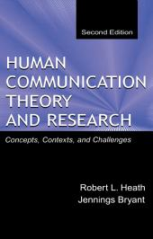 Human Communication Theory and Research: Concepts, Contexts, and Challenges, Edition 2