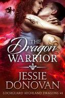 The Dragon Warrior: A Scottish Dragon-Shifter Romance