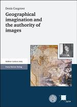 Geographical Imagination and the Authority of Images