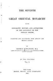 The Seventh Great Oriental Monarchy: Volume 1