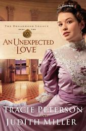 An Unexpected Love (The Broadmoor Legacy Book #2)