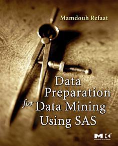 Data Preparation for Data Mining Using SAS PDF