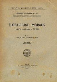 Theologiae moralis. Theologia fundamentalis-De personis, de sacramentis, de legibus ecclesiae et censuris-De castitate et vitiis oppositis cum parte morali de...
