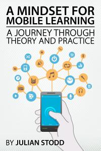A Mindset for Mobile Learning Book