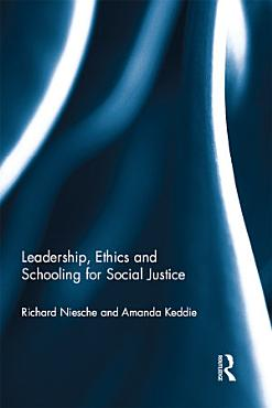 Leadership  Ethics and Schooling for Social Justice PDF