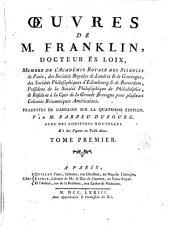 Oeuvres de m. Franklin, docteur es loix ...: Volume1