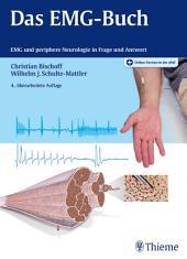 Das EMG-Buch: EMG und periphere Neurologie in Frage und Antwort, Ausgabe 4