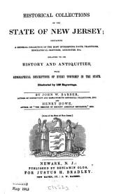 Historical Collections of the State of New Jersey: Containing a General Collection of the Most Interesting Facts, Traditions, Biographical Sketches, Anecdotes, Etc., Relating to Its History and Antiquities, with Geographical Descriptions of Every Township in the State. Illustrated by 120 Engravings